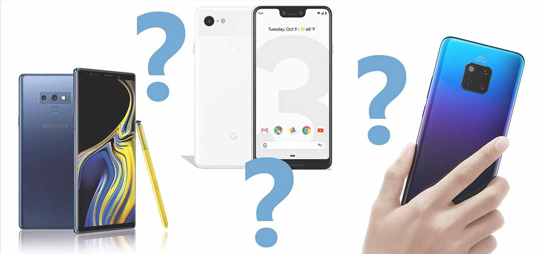 Samaung Galaxy Note 9, Google Pixel 3 XL or Huawei Mate 20 Pr